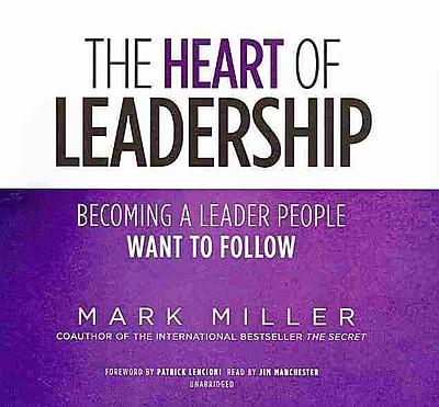 The Heart of Leadership Mark Miller CD