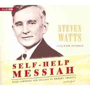 Self-Help Messiah: Dale Carnegie and Success in Modern America  Steven Watts CD