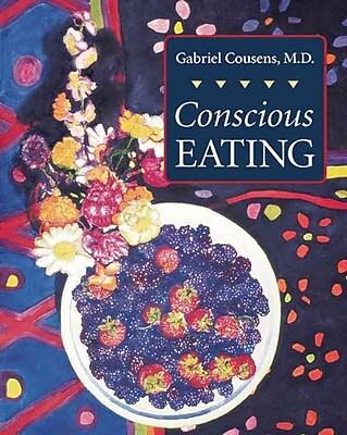 Conscious Eating Gabriel Cousens M.D Paperback