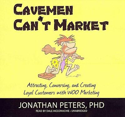 Cavemen Can't Market Jonathan Peters, Dale McConachie CD