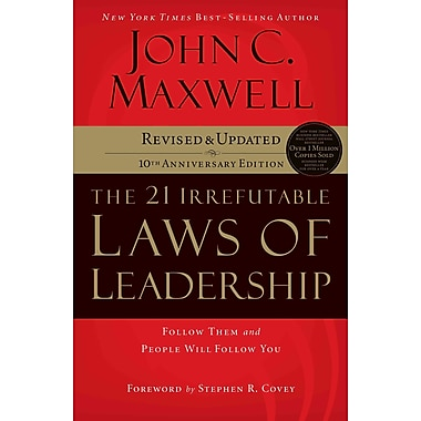 The 21 Irrefutable Laws of Leadership: Follow Them and People Will Follow You John C. Maxwell CD
