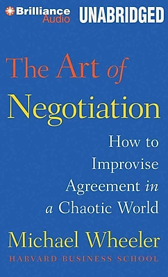 The Art Of Negotiation Michael Wheeler Audiobook