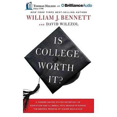 Is College Worth It? Audiobook CD William J. Bennett, David Wilezol
