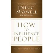 How to Influence People John C. Maxwell, Jim Dornan CD