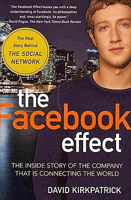 The Facebook Effect:The Inside Story of the Company That Is Connecting the World David Kirkpatrick Paperback