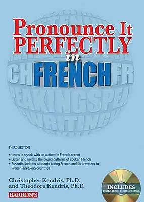 Pronounce It Perfectly In French Christopher Kendris Ph.D , Theodore Kendris Ph.D. Paperback