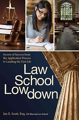 Law School Lowdown Ian E. Scott Esq. J.D. Paperback