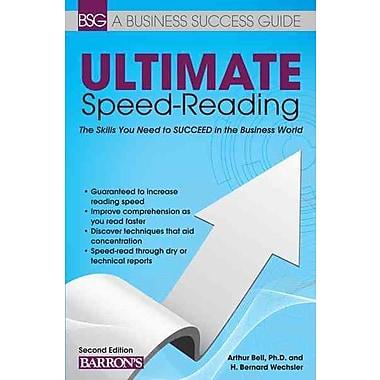 Ultimate Speed Reading Arthur Bell Ph.D , H. Bernard Wechsler 2nd Edition