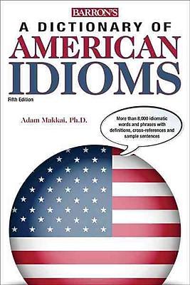 Dictionary of American Idioms Adam Makkai, M.T Boatner, J.E. Gates Paperback