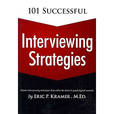 101 Successful Interviewing Strategies Eric Kramer Paperback