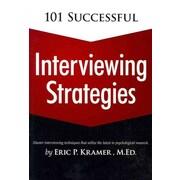 101 Successful Interviewing Strategies Eric Kramer Paperback