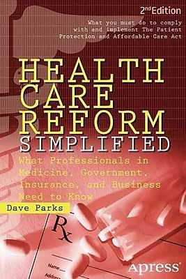 Health Care Reform Simplified David Parks 2 Edition