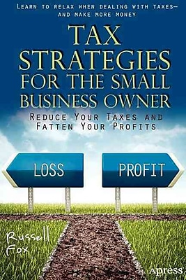 Tax Strategies for the Small Business Owner Russell Fox Apress