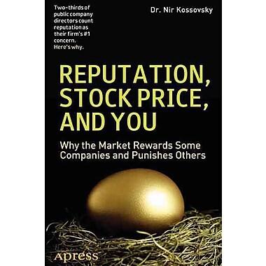 Reputation, Stock Price, And You Nir Kossovsky 1st Edition