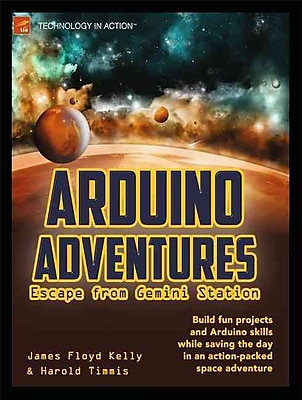 Arduino Adventures Harold Timmis, James Floyd Kelly 1st Edition