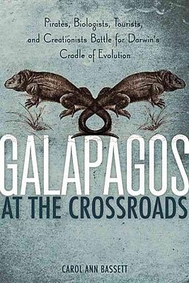 Galapagos at the Crossroads Carol Ann Bassett Hardcover
