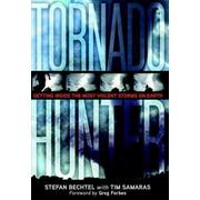 Tornado Hunter Stefan Bechtel, Tim Samaras 1st Edition
