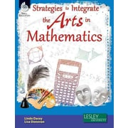 Strategies to Integrate the Arts in Mathematics Linda Decay, Lisa Donovan With CDROM