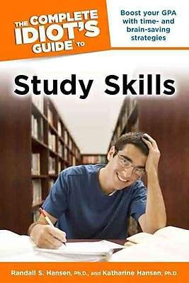 The Complete Idiot's Guide to Study Skills Randall S. Hansen Ph.D, Katharine Hansen Ph.D. Paperback