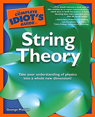 The Complete Idiot's Guide to String Theory George Musser Paperback