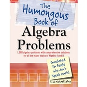 The Humongous Book of Algebra Problems W. Michael Kelley Paperback
