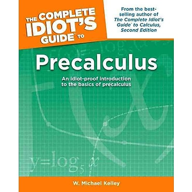 The Complete Idiot's Guide to Precalculus W. Michael Kelley Paperback