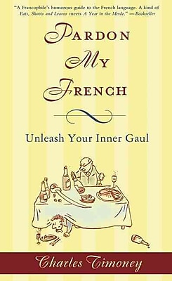 Pardon My French Charles Timoney Paperback