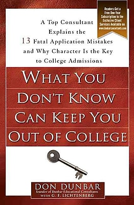 What You Don't Know Can Keep You Out of College Don Dunbar , G.F. Lichtenberg Paperback