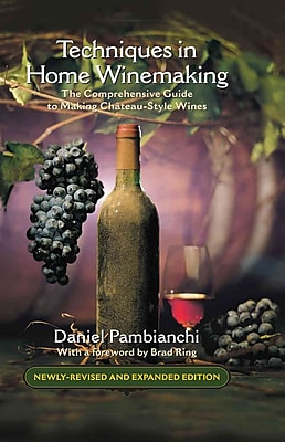 Techniques in Home Winemaking Daniel Pambianchi Hardcover