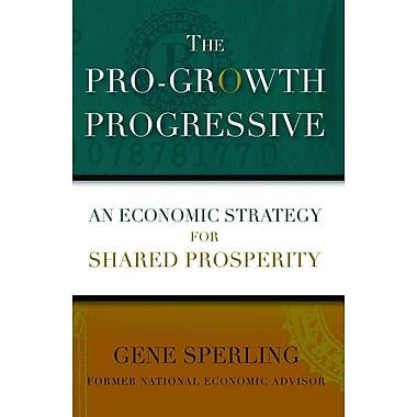 The Pro-Growth Progressive Gene Sperling Paperback
