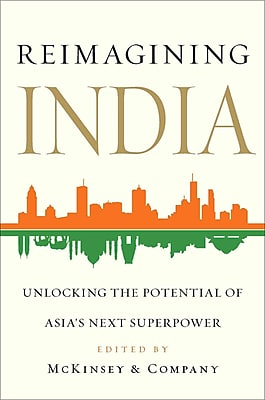 Reimagining India: Unlocking the Potential of Asia's Next Superpower McKinsey & Company Inc. Hardcover