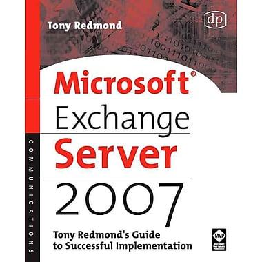 Microsoft Exchange Server 2007 Tony Redmond Paperback