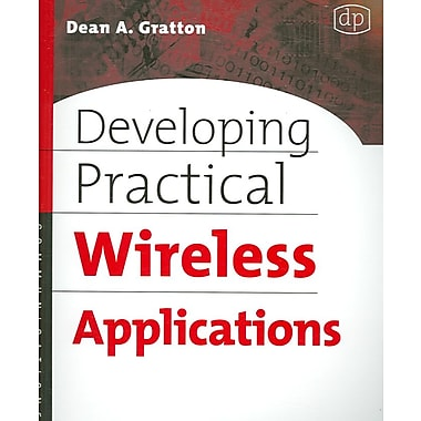 Developing Practical Wireless Applications Dean Anthony Gratton Paperback