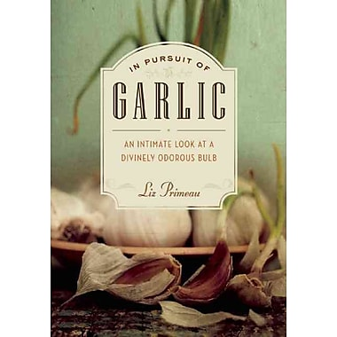 In Pursuit of Garlic Liz Primeau Paperback