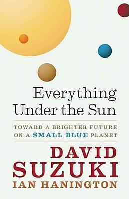 Everything Under the Sun David Suzuki, Ian Hanington Paperback