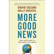 More Good News David Suzuki , Holly Dressel Greystone Books
