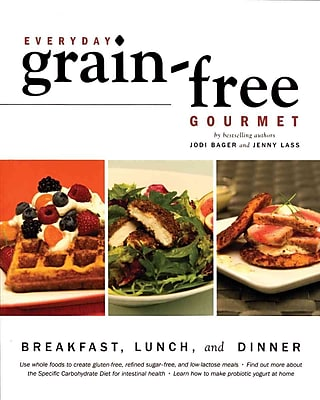 Everyday Grain-Free Gourmet Jodi Bager, Jenny Lass Paperback