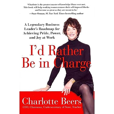 I'd Rather Be in Charge Charlotte Beers Paperback