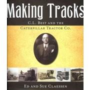 Making Tracks Ed Claessen, Sue Claessen Hardcover
