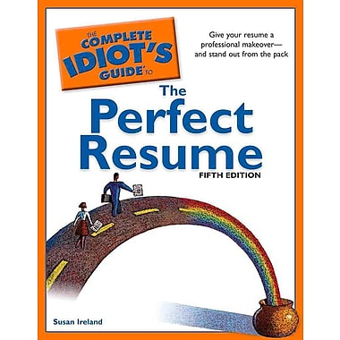 The Complete Idiot's Guide to the Perfect Resume Susan Ireland Paperback