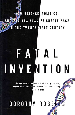 Fatal Invention Dorothy Roberts Paperback