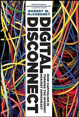Digital Disconnect Robert W. McChesney Hardcover