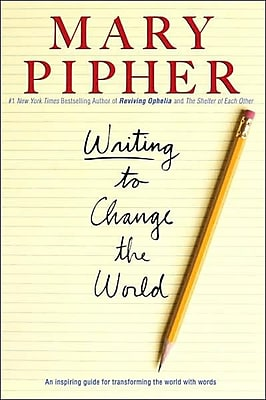 Writing to Change the World Mary Pipher Paperback