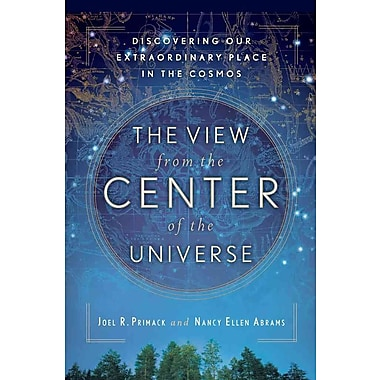 The View from the Center of the Universe Joel R. Primack, Nancy Ellen Abrams Paperback