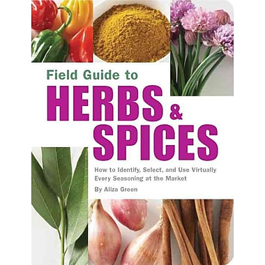Field Guide to Herbs & Spices Aliza Green Paperback