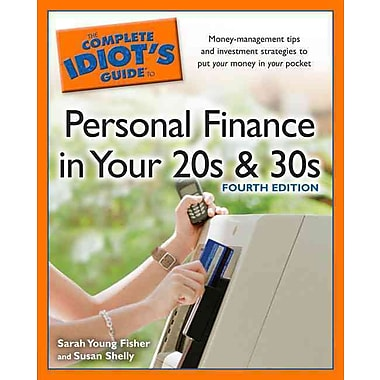 The Complete Idiot's Guide to Personal Finance in Your 20s & 30s Sarah Young Fisher, Susan Shelly Paperback