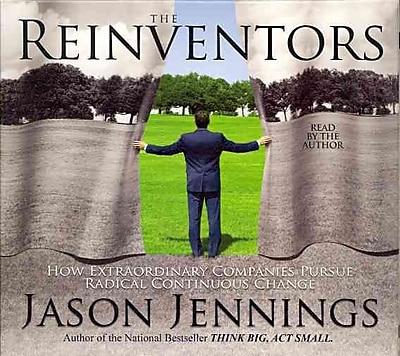 Reinventors: How Extraordinary Companies Pursue Radical Continuous Change