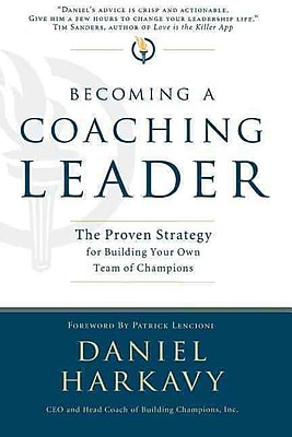 Becoming a Coaching Leader Daniel S. Harkavy Paperback