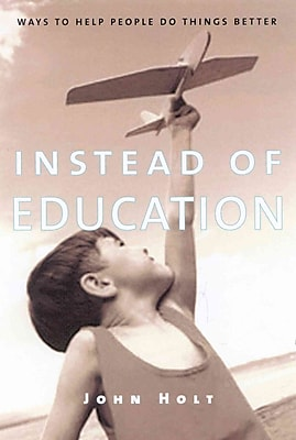 Instead of Education John Holt Paperback