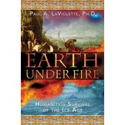 Earth Under Fire Paul A. LaViolette Paperback